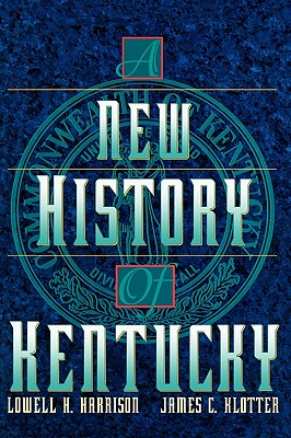 A New History of Kentucky - Harrison, Lowell H