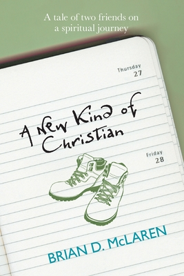 A New Kind of Christian: A Tale of Two Friends on a Spiritual Journey - McLaren, Brian