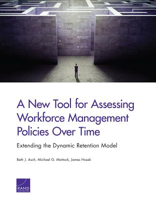 A New Tool for Assessing Workforce Management Policies Over Time: Extending the Dynamic Retention Model - Asch