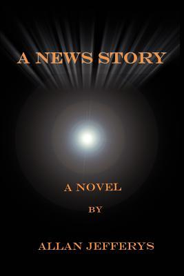 A News Story - Jefferys, Allan