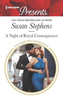 A Night of Royal Consequences - Stephens, Susan