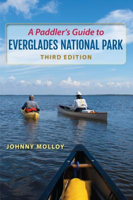 A Paddler's Guide to Everglades National Park - Molloy, Johnny