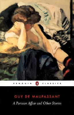 A Parisian Affair and Other Stories - Maupassant, Guy De