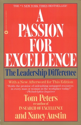 A Passion for Excellence: The Leadership Difference - Peters, Tom, and Austin, Nancy