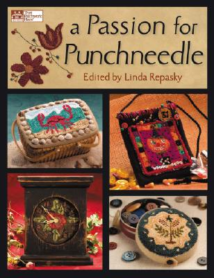 A Passion for Punchneedle - Repasky, Linda (Editor)