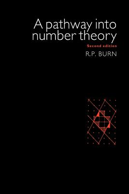 A Pathway Into Number Theory - Burn, R P