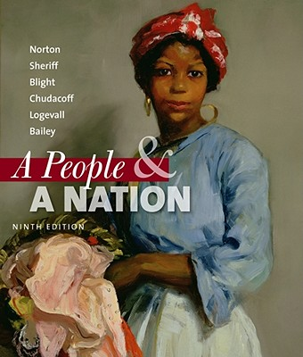 A People & a Nation: A History of the United States - Norton, Mary Beth, and Sheriff, Carol, and Blight, David W