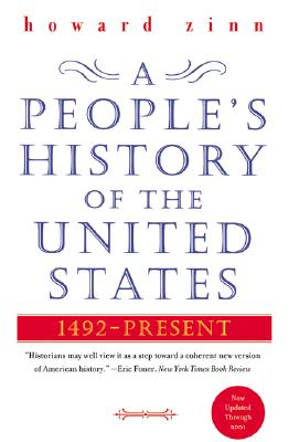 A People's History of the United States: 1492-Present - Zinn, Howard, Ph.D.