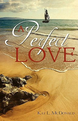 A Perfect Love - McDonald, Kay L