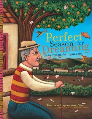 A Perfect Season for Dreaming / Un Tiempo Perfecto Para Soaar - Saenz, Benjamin Alire