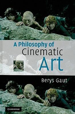 A Philosophy of Cinematic Art - Gaut, Berys