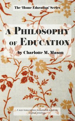 A Philosophy of Education - Mason, Charlotte M