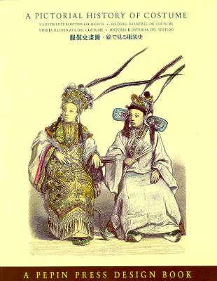 A Pictorial History of Costume - Pepin Press (Editor)