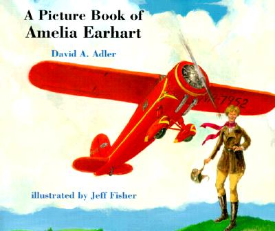 A Picture Book of Amelia Earhart - Adler, David A