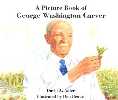 A Picture Book of George Washington Carver - Adler, David A
