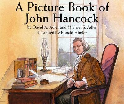 A Picture Book of John Hancock - Adler, David A, and Adler, Michael S