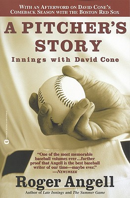 A Pitcher's Story: Innings with David Cone - Angell, Roger