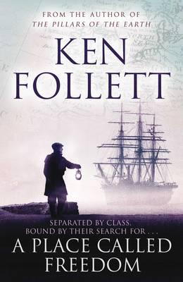 A Place Called Freedom - Follett, Ken