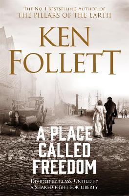 A Place Called Freedom - Follett, Ken