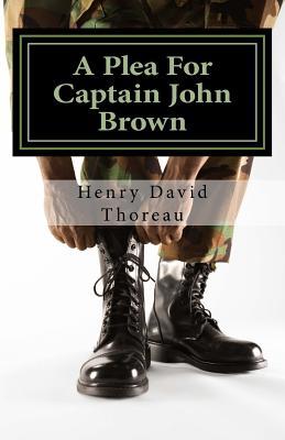 A Plea for Captain John Brown - Thoreau, Henry David