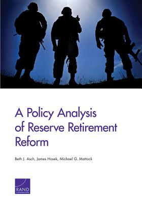 A Policy Analysis of Reserve Retirement Reform - Asch, Beth J