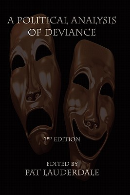 A Political Analysis of Deviance, 3rd Edition - Lauderdale, Pat L. (Editor)