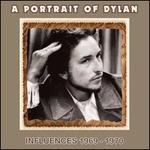 A Portrait of Dylan: Influences 1969-1970