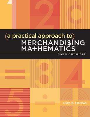 A Practical Approach to Merchandising Mathematics - Cushman, Linda M