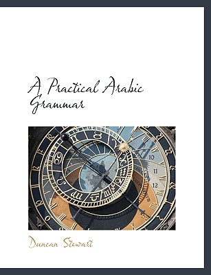 A Practical Arabic Grammar - Stewart, Duncan