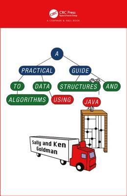 A Practical Guide to Data Structures and Algorithms Using Java - Goldman, Sally A, and Goldman, Kenneth J