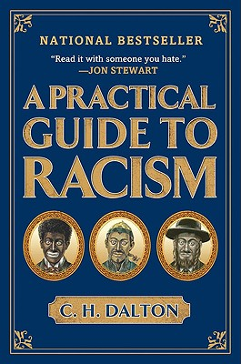 A Practical Guide to Racism - Dalton, C H