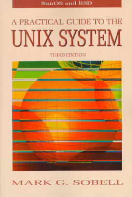 A Practical Guide to the Unix System - Sobell, Mark G
