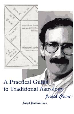A Practical Guide to Traditional Astrology - Crane, Joseph C