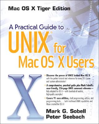 A Practical Guide to Unix for Mac OS X Users - Sobell, Mark G, and Seebach, Peter