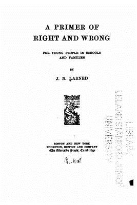 A Primer of Right and Wrong - Larned, J N