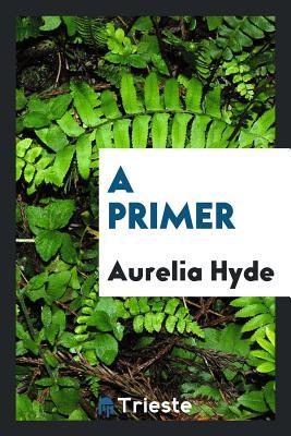 A Primer - Hyde, Aurelia