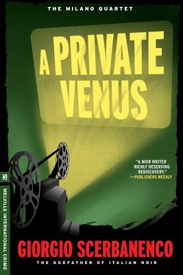 A Private Venus - Scerbanenco, Giorgio, and Curtis, Howard (Translated by)