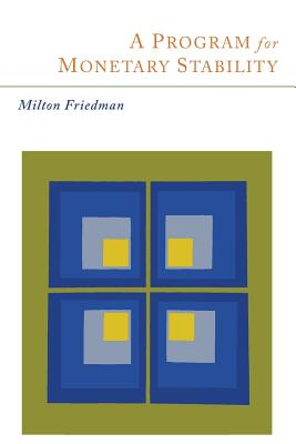 A Program for Monetary Stability - Friedman, Milton