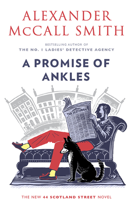 A Promise of Ankles: 44 Scotland Street (14) - Smith, Alexander McCall