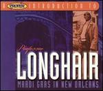 A Proper Introduction to Professor Longhair: Mardi Gras in New Orleans