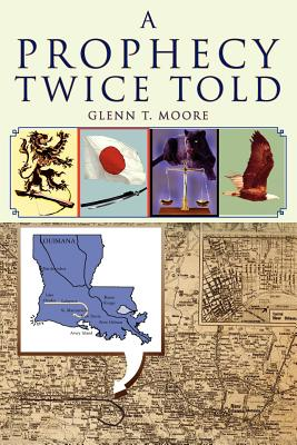 A Prophecy Twice Told - Moore, Glenn T