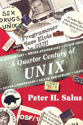 A Quarter Century of Unix - Salus, Peter