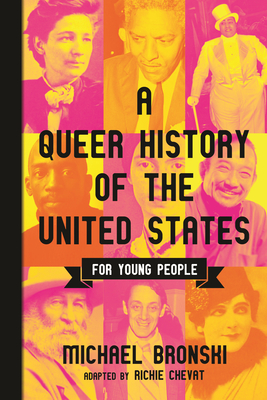 A Queer History of the United States for Young People - Bronski, Michael, and Chevat, Richie (Adapted by)