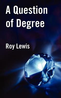 A Question of Degree - Lewis, Roy