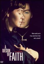 A Question of Faith - Timothy J. Disney
