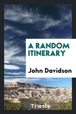 A Random Itinerary - Davidson, John