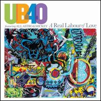 A Real Labour of Love - UB40 featuring Ali, Astro & Mickey
