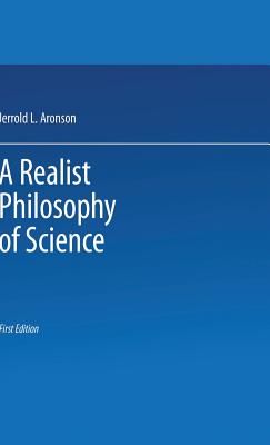 A Realist Philosophy of Science - Aronson, J.