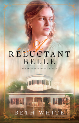 A Reluctant Belle - White, Beth