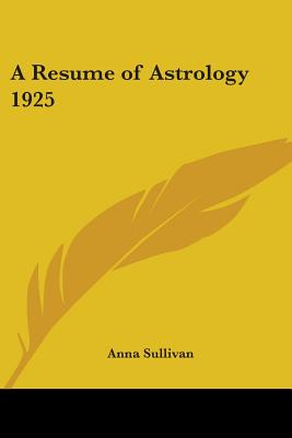 A Resume of Astrology 1925 - Sullivan, Anna